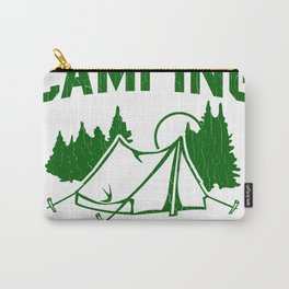Camping it's in tents Carry-All Pouch