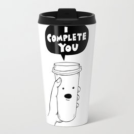 I Complete You Travel Mug