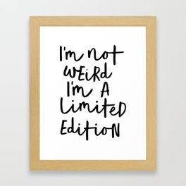 I'm Not Weird I'm a Limited Edition black-white typographic poster design home decor canvas wall art Framed Art Print