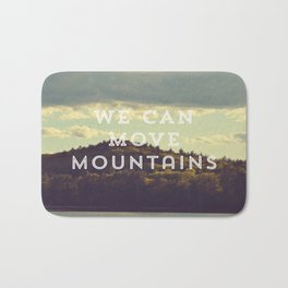 We Can Move Mountains Bath Mat