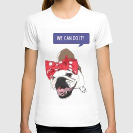 We Can Do it! Rosie the Bulldog T-shirt