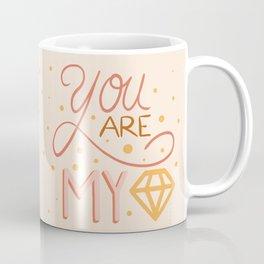 You are my diamond quote Coffee Mug