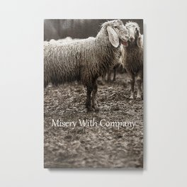 Misery With Company Metal Print