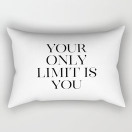 Your Only Limit Is You, Inspirational Quote, Workout Print, Office Wall Decor Rectangular Pillow
