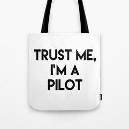 Trust me I'm a pilot Tote Bag