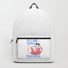 Pet Me Without Touching bl Backpack