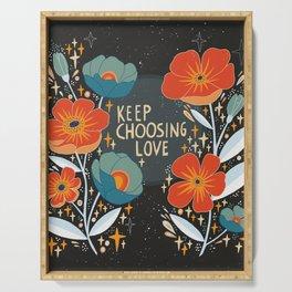 Keep choosing love Serving Tray