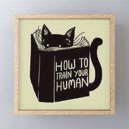 How To Train Your Human Framed Mini Art Print