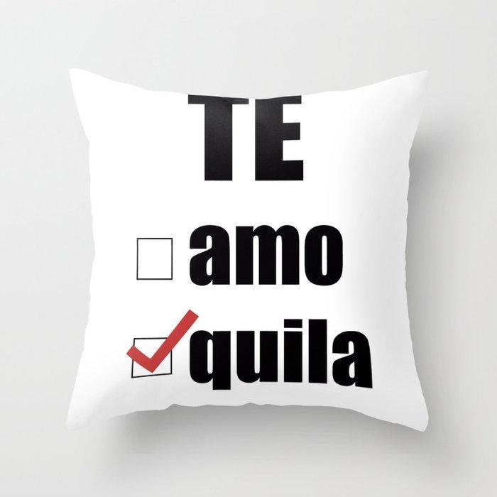 Te quila Throw Pillow