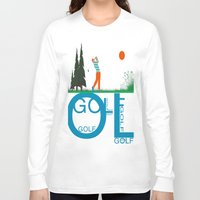 golf Long Sleeve T-shirts featuring Golf, golf, golf! by South43