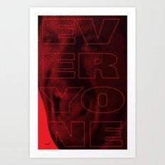 Everyone! Art Print