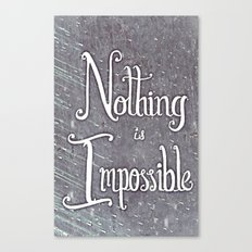 Nothing Is Impossible motivational print - hand lettered, calligraphy Canvas Print