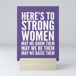 Here's to Strong Women (Ultra Violet) Mini Art Print