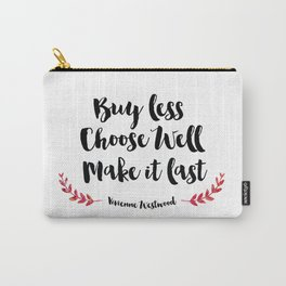 Buy Less Choose Well Make it Last Carry-All Pouch