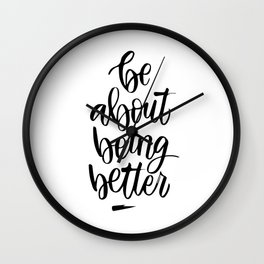 Be  about being better Wall Clock