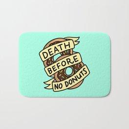 Death Before No Donuts Bath Mat