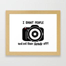 I Shoot People - Photography Fun Design Framed Art Print