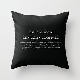 Intentional 2 Throw Pillow