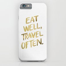 Eat Well Travel Often on Gold Slim Case iPhone 6