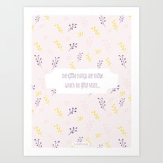 The good things are those Art Print