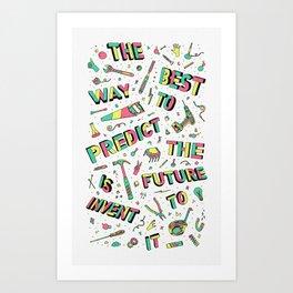Predict The Future Art Print