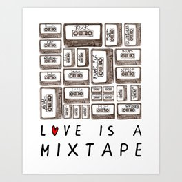 Love is a Mixtape Art Print