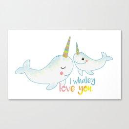 I Whaley love you. Canvas Print