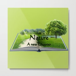 Nature a new Chapter Metal Print