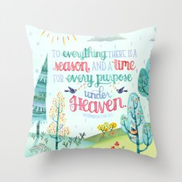 To Everything There is a Season, and a Time for Every Purpose Under Heaven Ecclesiastes 3:1 Lettered Throw Pillow