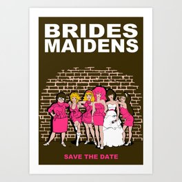 Brides Maidens Art Print