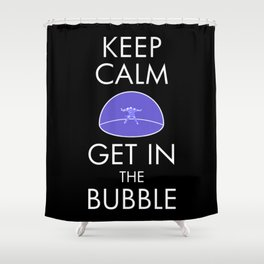 Keep Calm & Get in the Bubble Shower Curtain