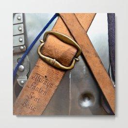 Always Fasten Seat Belts. Medieval Wisdom Metal Print