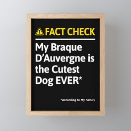 Braque D'Auvergne Dog Owner Funny Fact Check Family Gift Framed Mini Art Print