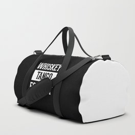 Whiskey Tango Foxtrot / WTF Funny Quote Duffle Bag
