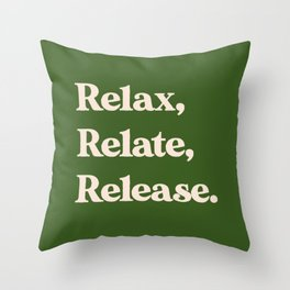 Relax, Relate, Release Throw Pillow