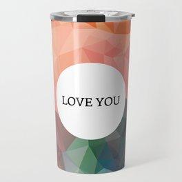 Love You – modern polygram illustration Travel Mug