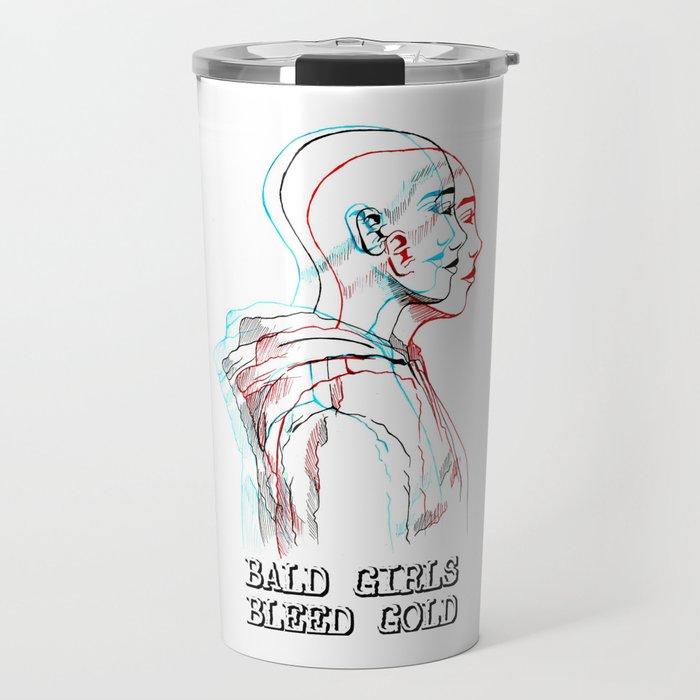 Bald Girls Bleed Gold (1) Travel Mug