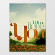 I Think I Love You Canvas Print