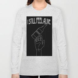 I Still Feel Alive Long Sleeve T-shirt