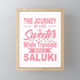 The Journey Of Life Is Sweeter When Traveled With A Saluki pw Framed Mini Art Print
