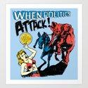 When Politics Attack! by joshuakemble