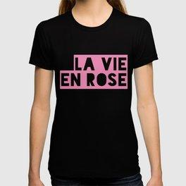 La vie en rose - text only T-shirt