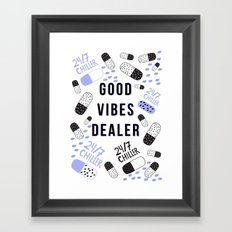 Good Vibes Dealer 24/7 Chiller Framed Art Print