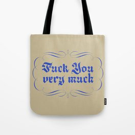 Fuck you very much Tote Bag