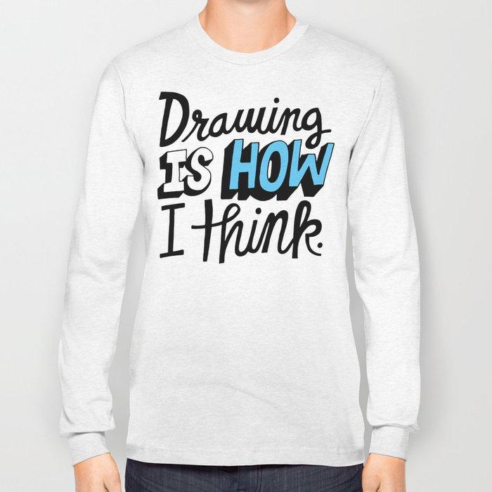 How I Think Long Sleeve T-shirt