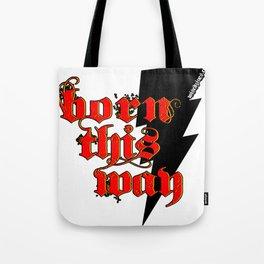 Born This Way.. Tote Bag