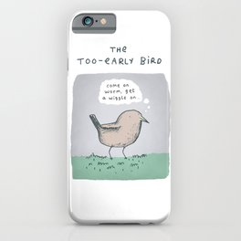 The Too-Early Bird iPhone Case