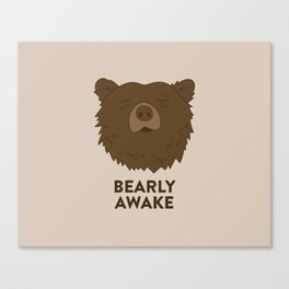 BEARLY AWAKE Canvas Print