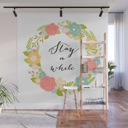Stay A While Wall Mural