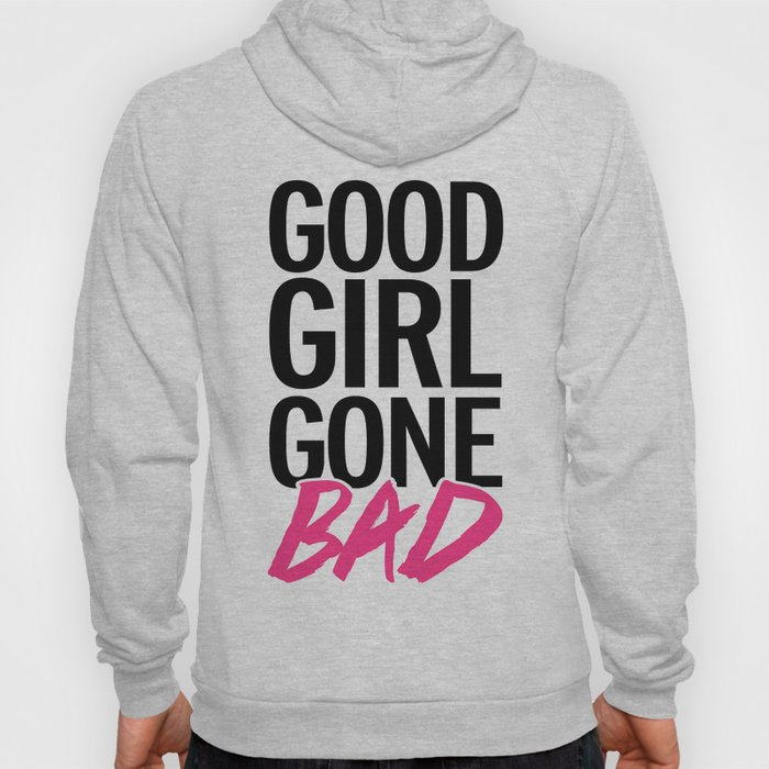 Good Girl Gone Bad Funny Quote Hoody